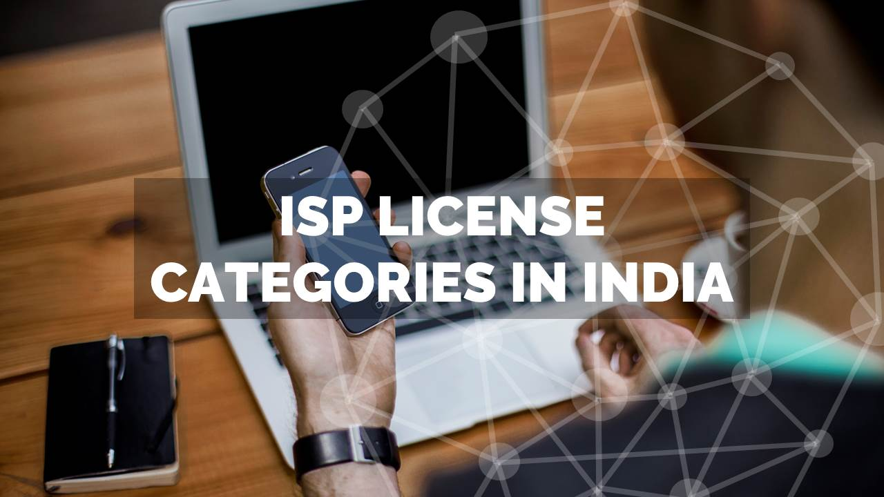 ISP License Categories in India – Class A, B and C