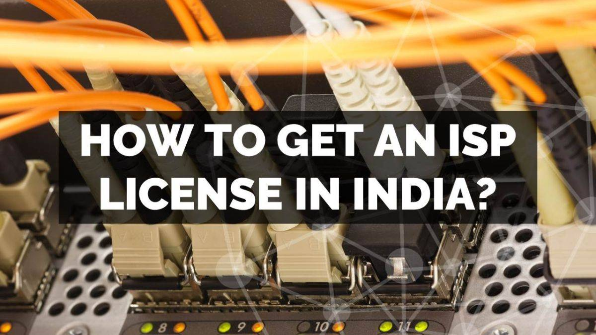 How to apply / get an ISP license in India?
